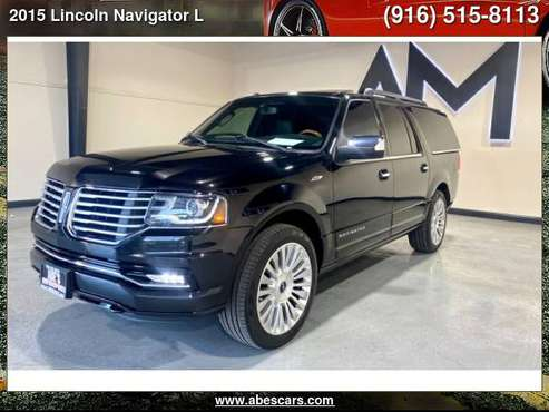 2015 LINCOLN NAVIGATOR L 4WD 4DR - cars & trucks - by dealer -... for sale in Sacramento , CA