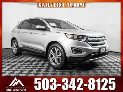 *WE DELIVER* 2018 *Ford Edge* Titanium AWD - cars & trucks - by... for sale in Puyallup, OR